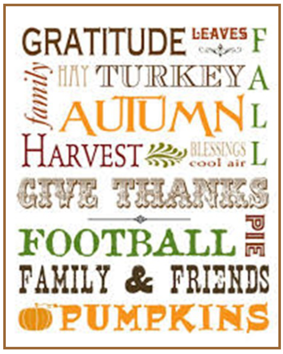 Happy Thanksgiving - Gratitude, Leaves, Fall, Hay, Family, Turkey, Autumn, Blessings, Cool Air, Harvest, Give Thanks, Pie, Football, Family & Friends, Pumpkins