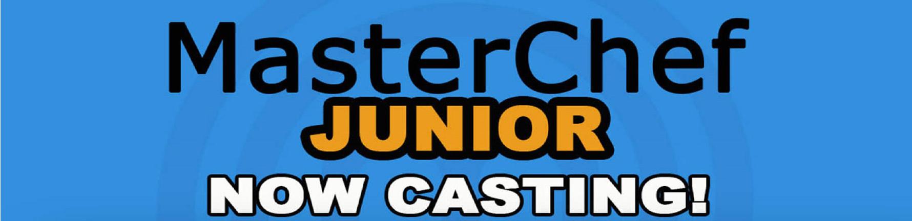 Master Chef Junior Casting Call